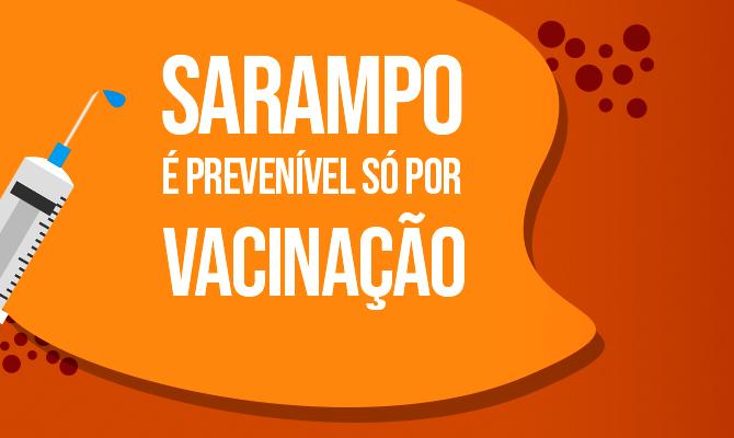 O único meio de prevenção contra o sarampo é através da vacina.